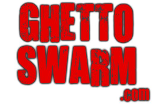Welcome to GhettoSwarm.com!